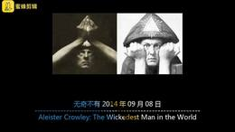 20140908 Aleister Crowley The Wickedest Man in the World