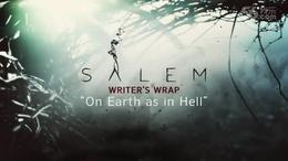 Salem 211  On Earth as in Hell  Writer s Wrap