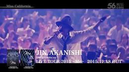 JIN AKANISHI LIVE TOUR 2015 _Meダイジェスト映像